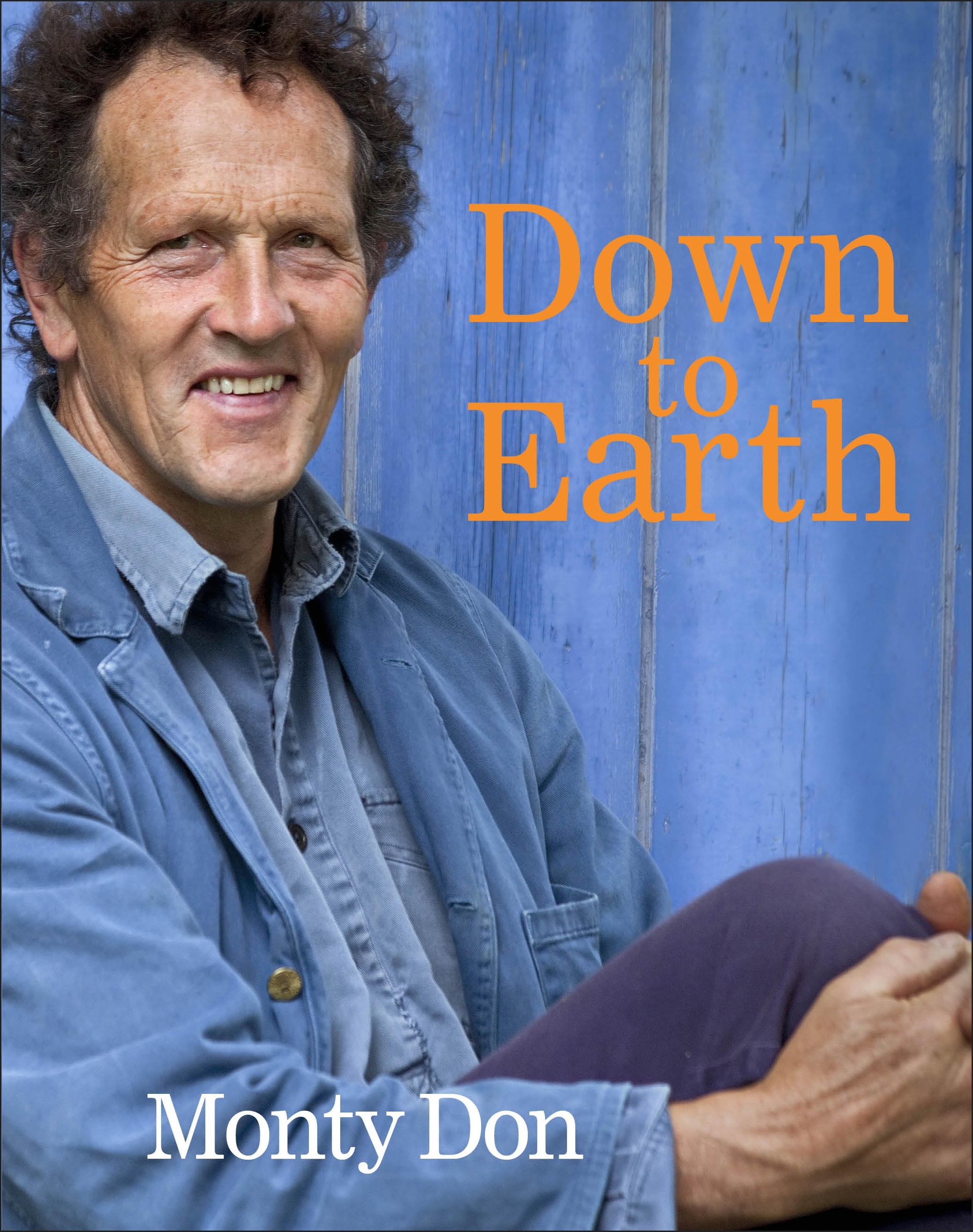 Down To Earth by Monty Don (DK/PA)