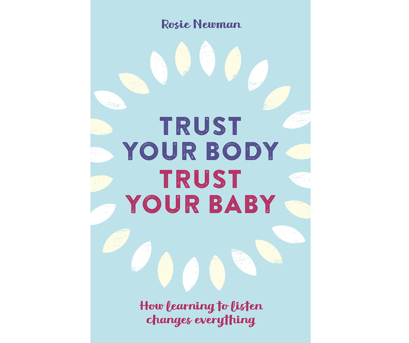 Trust Your Body Trust Your Baby cover (Pinter & Martin/PA)
