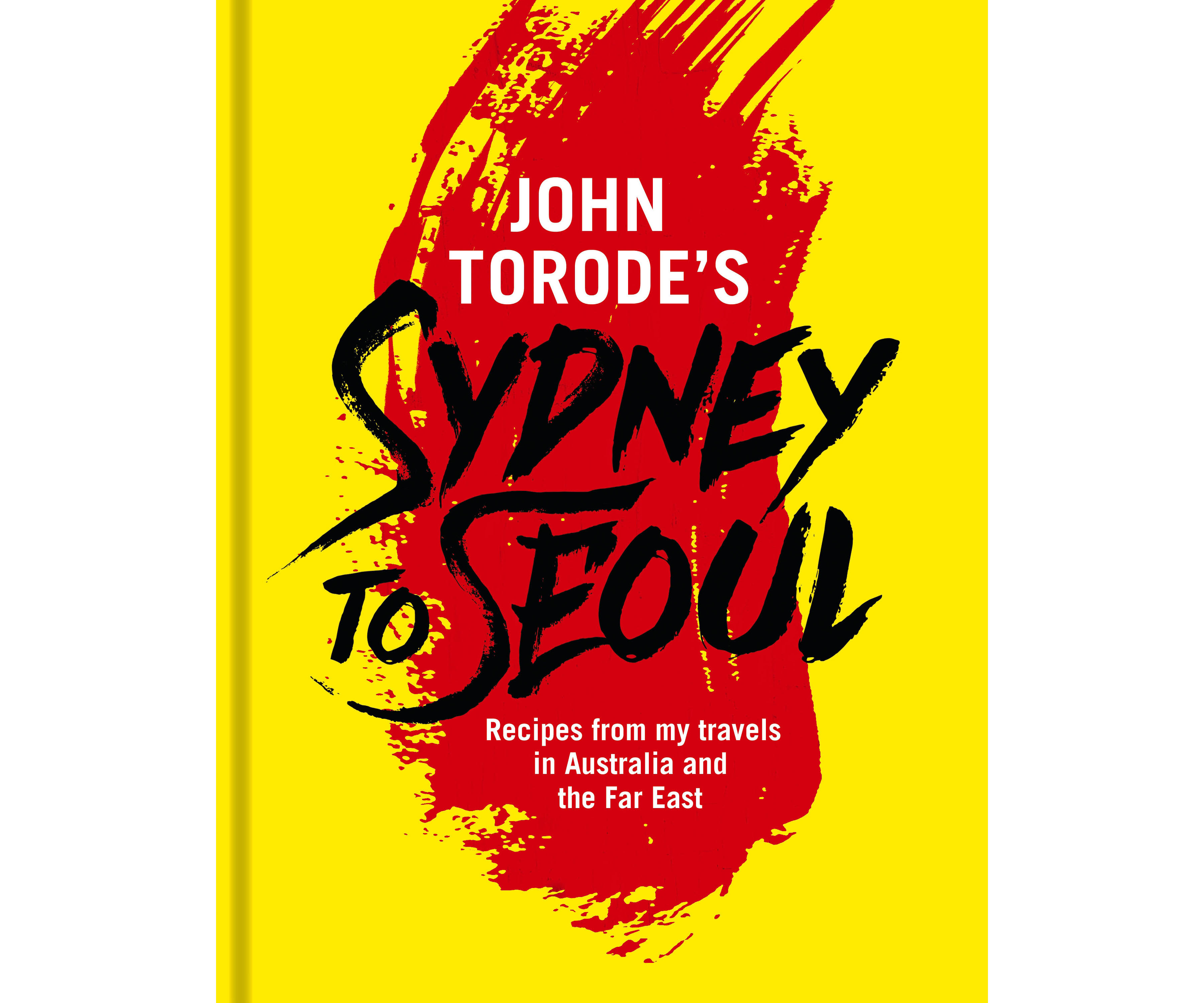 Book cover of John Torode's Sydeny to Seoul