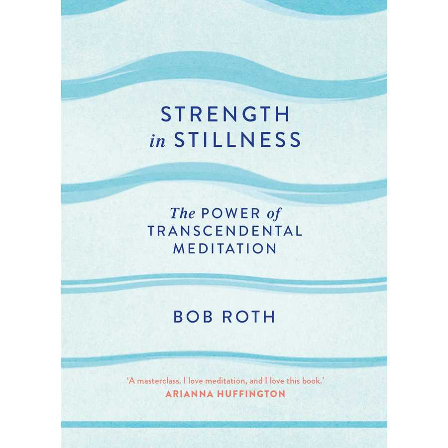Strength In Stillness by Bob Roth (Simon & Schuster UK/PA)