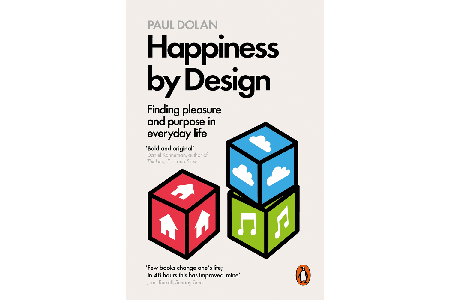 Happiness By Design: Change What You Do, Not How You Think by Paul Dolan, PhD