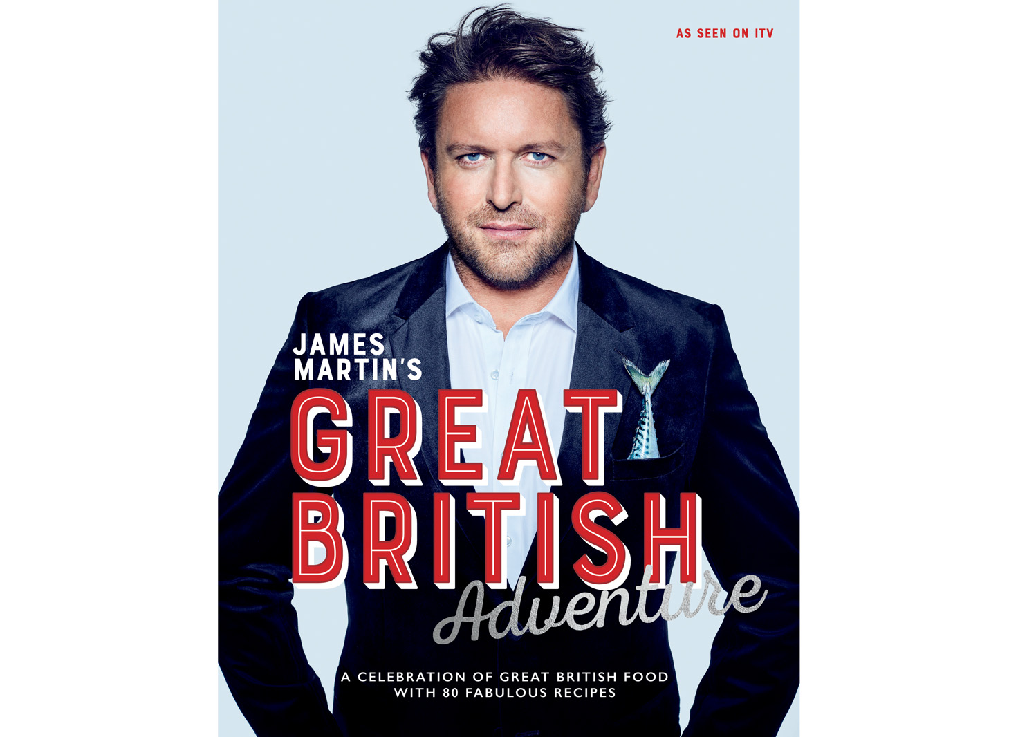 Book cover of James Martin's Great British Adventure