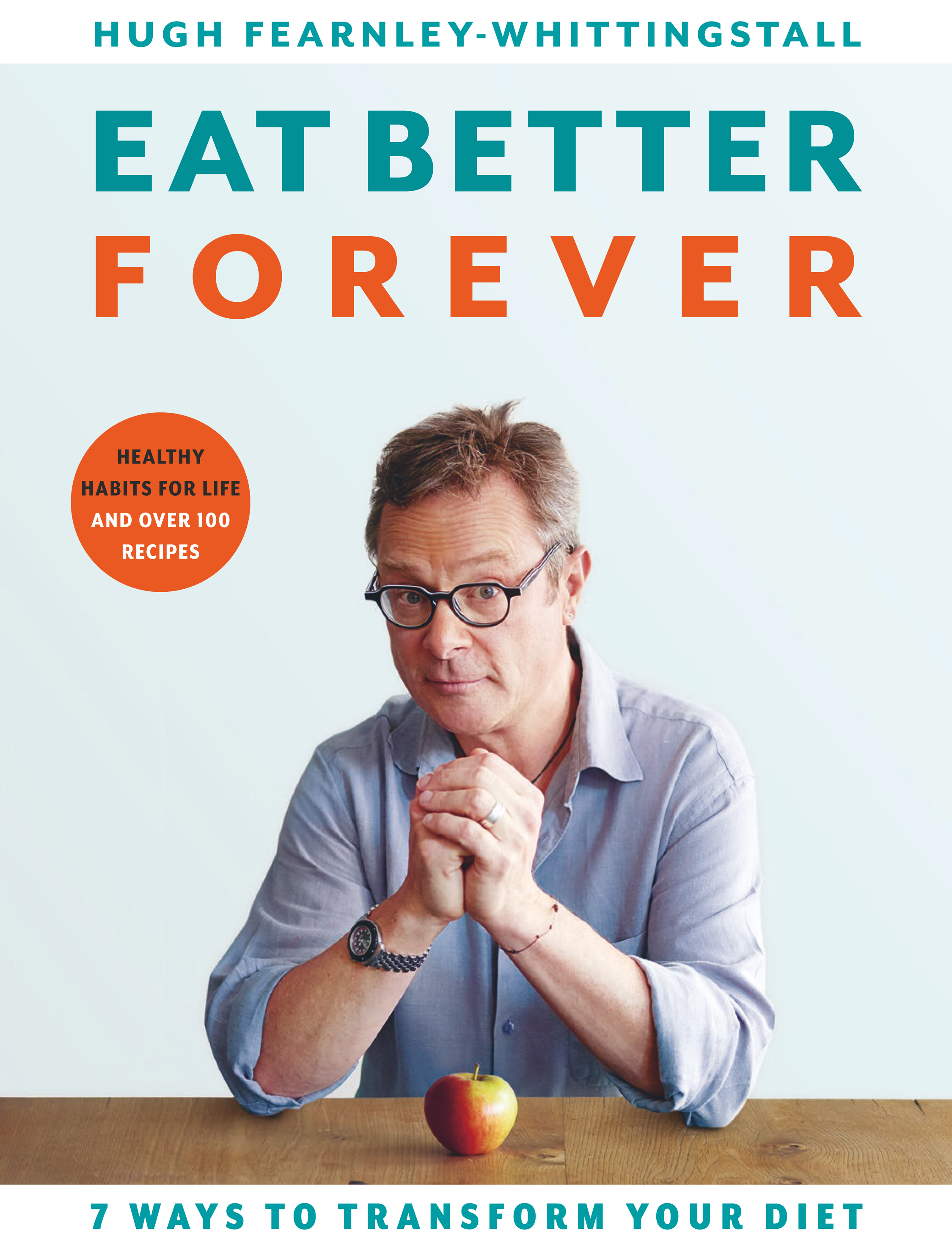 Eat Better Forever by Hugh Fearnley-Whittingstall