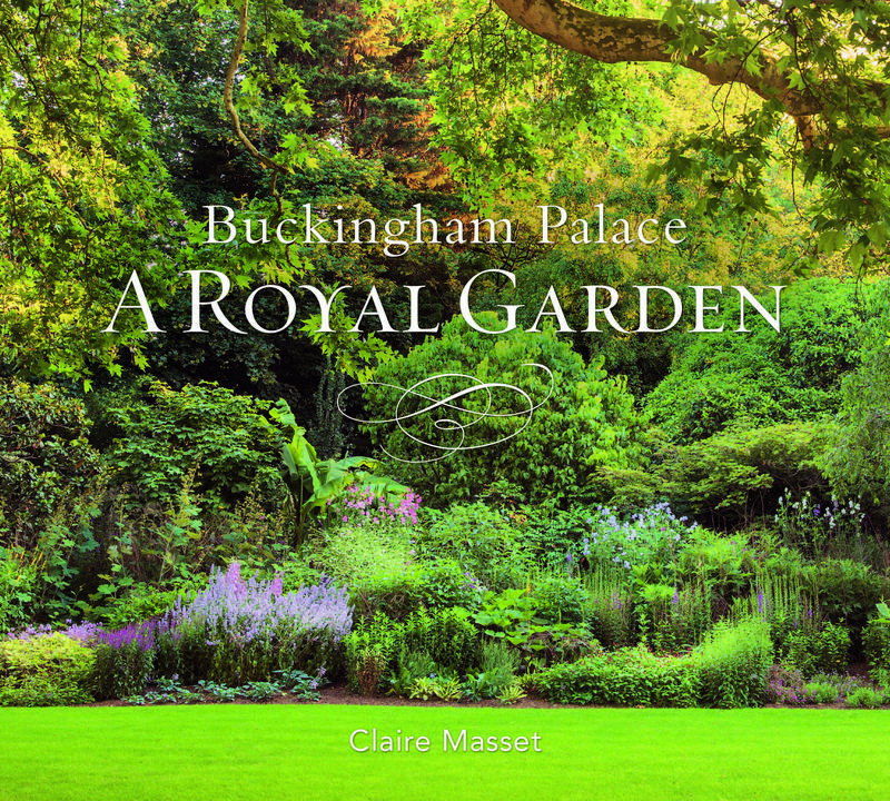 Buckingham Palace: A Royal Garden